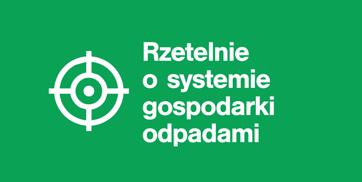 Czytaj więcej o: Rzetelnie o systemie gospodarki odpadami
